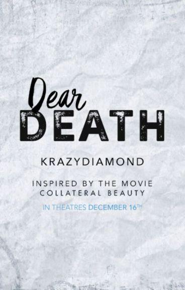 Dear Death by krazydiamond