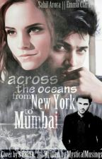 Across The Oceans - From New York To Mumbai by mysticalmusings_