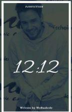 12:12; ziam✔ by WeRaabcde