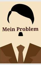 Mein Problem (Adolf Hitler x Reader) by jeanishorse