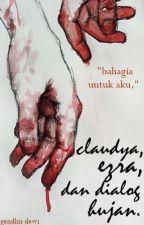 Claudya, Ezra, dan Dialog Hujan by gendhis-dewi