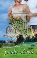 Time Will Tell by SandyLoyd