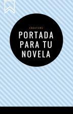 Portada Para Tu Novela by CREATORS121