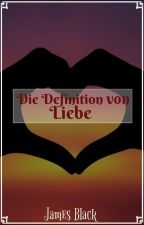 Die Definition von Liebe by Roiben