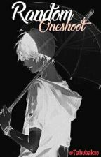 Random Story [Nc?] by tahubakso