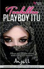 Tundukkan Playboy Itu (ANJELL) by cikbln