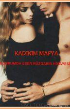 KADINIM MAFYA 'Aşktan Uzak' (Tamamlandı) by SibelTeke19