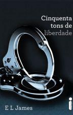 Cinquenta Tons de Liberdade by FabianaSilva123