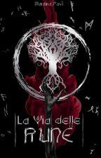 La Via delle Rune [completa]  by Dyonisia