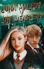 ¡¿Una Malfoy y un Weasley?! (Ron Weasley y Tu) by treatmercybetter