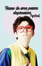 Frases De Uma Pessoa Depressiva  by _sleepyoon_