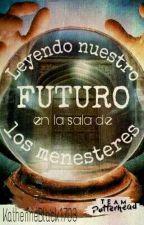 |PAUSADA| Leyendo nuestro futuro en la sala de menesteres  by KatherineBlack1703