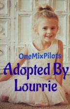 Adopted by Lourrie (Louis Tomlinson and Perrie Edwards story) by Nouisfangirl04