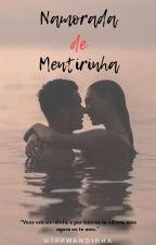 Namorada de Mentirinha  by Procurada1406