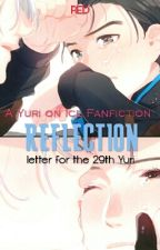 REFLECTION : letter for the 29th Yuri [yuri on ice fanfiction] by LaRed12