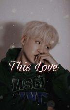 This Love [Bts Suga ff] by Choi_Liyen