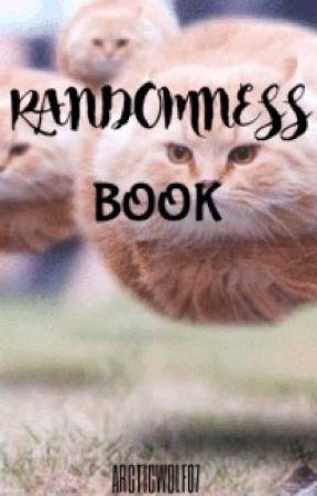 Randomess Book by Arcticwolf07