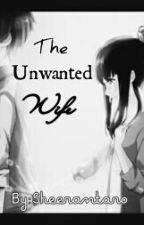 THE UNWANTED WIFE by Sheerantaro