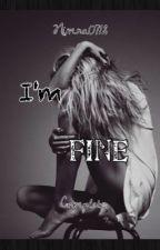 I'm Fine. ✔️ (Herschrijven) by Nimra0712