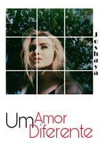Um Amor Diferente  by Girls_Wolf