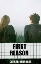 First Reason by catharineranger