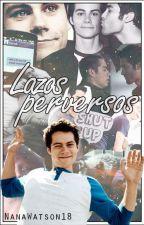 Lazos Perversos by NanaWatson18
