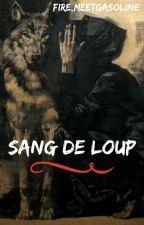 Sang de loup by fire_meetgasoline