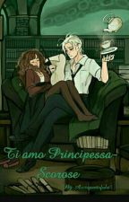 Ti amo Principessa-Scorose 【SOSPESA】 by Acciopantofola