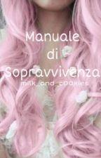 Manuale di Sopravvivenza  by milk_and_c00kies