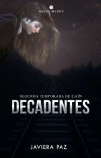 DECADENTES © #2 by Javiwiwi