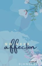 No Need Affection by djangles