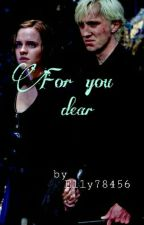 For you dear || Dramione by Elly78456