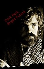 Dark Past, Bright Future (A Tyrion Lannister Love Story) by MegLPie