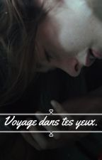 Voyage dans tes yeux. by Proutissime