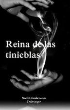 Reina de las tinieblas  by NicoleIntriago4