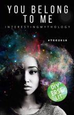 You Belong To Me [#TCC2016] by interestingmythology