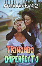 Trinomio Imperfecto. (PAUSADA) by Amanda-isa02