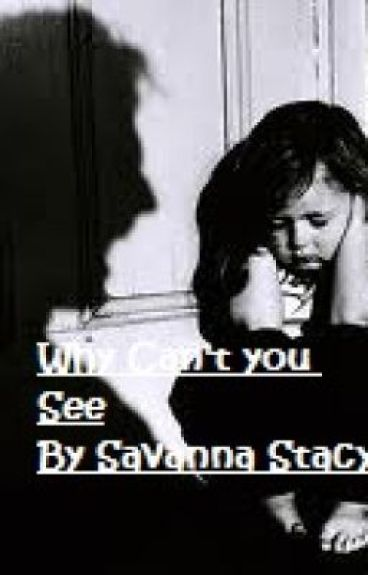 why cant you see by 17stacysa