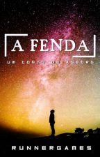 A Fenda - Um conto de Asborg by runnergames