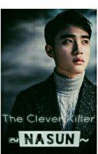 The Clever Killer | اَلقاتِلةُ المُحْتَرِفة by __nasun__