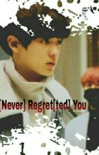 I [Never] Regret[ted] You (INDO TRANS) by chanbaeksky