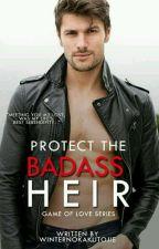 Protect The BADASS HEIR by WinterNokakutojie