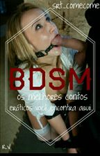Contos eróticos de Bdsm by srt_comecome