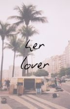 her lover » tori kelly by torilorenkelly