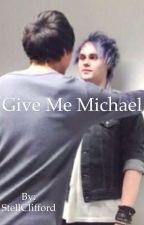 Give me Michael - Malum AU by StellClifford