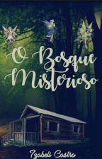 O Bosque Misterioso  by Izzabelli