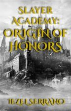 Slayer Academy: Origin of Honors by Corgi_Planthead