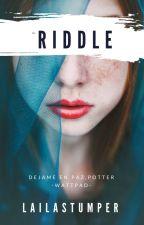 Riddle by XxxXChicaAnonimaXxxX