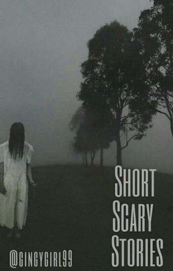 Short Scary Stories - Brynn - Wattpad