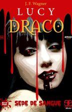 LUCY DRACO: Sede de sangue by JFWagner
